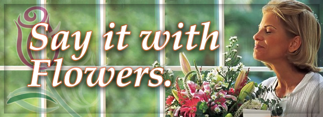 Say it with Flowers from McAdams Florist, Victoria, Texas